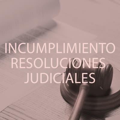 Confía en especialistas para la gestión de incumplimientos de las resoluciones judiciales.
