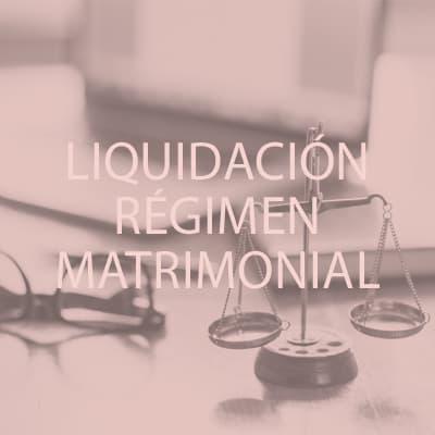 Confía en especialistas para la liquidación del régimen matrimonial